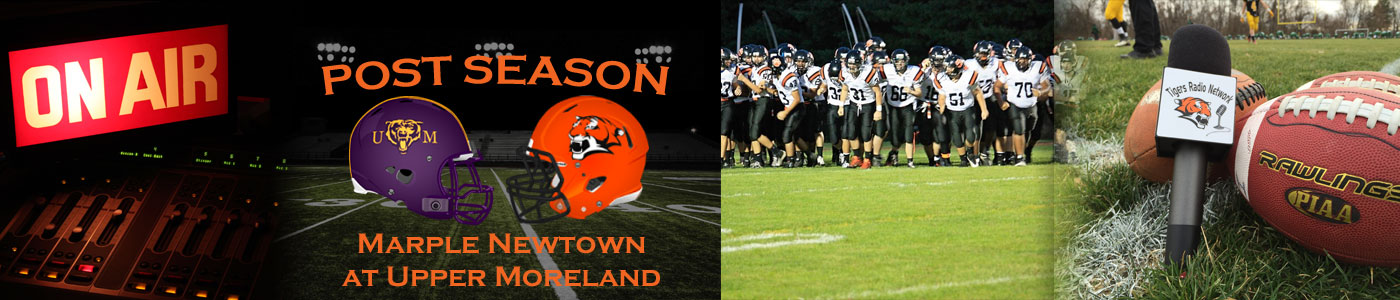 LIVE coverage of the District 1 Class AAA POST SEASON – #6 Marple Newtown at #2 Upper Moreland