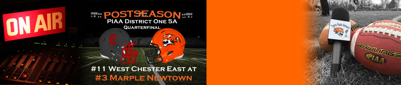 LIVE coverage of the District 1 Class 5A POST SEASON – #11 West Chester East at #3 Marple Newtown