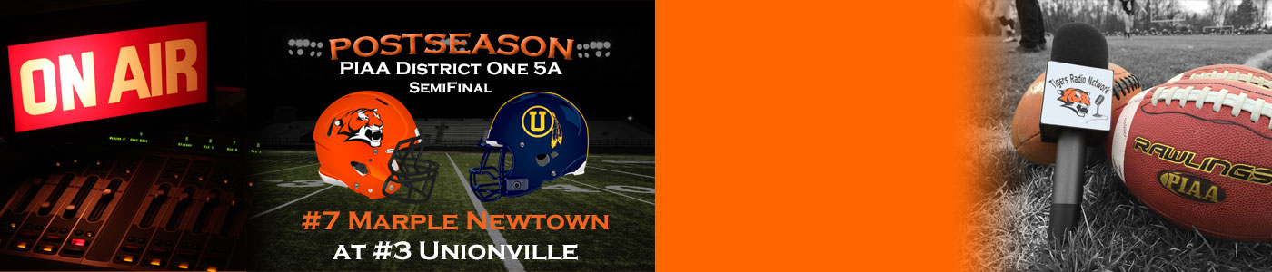 LIVE coverage of the District 1 Class 5A POST SEASON – #7 Marple Newtown at #3 Unionville