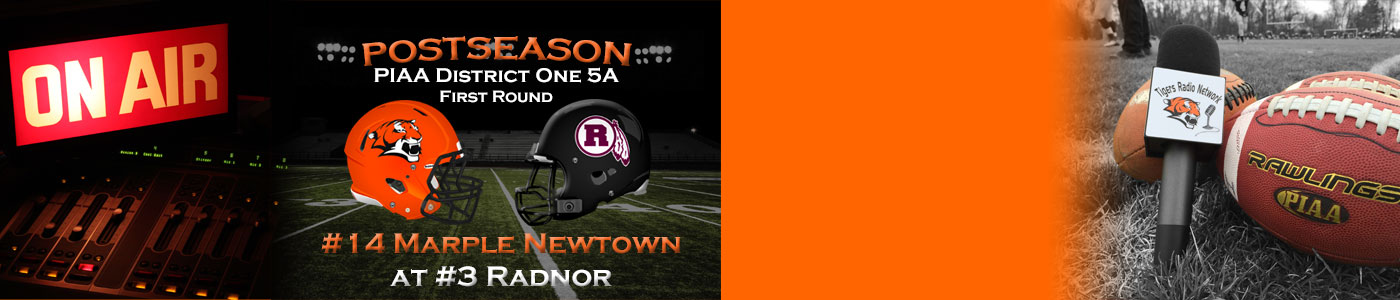 LIVE coverage of the District 1 Class 5A POST SEASON – #14 Marple Newtown at #3 Radnor
